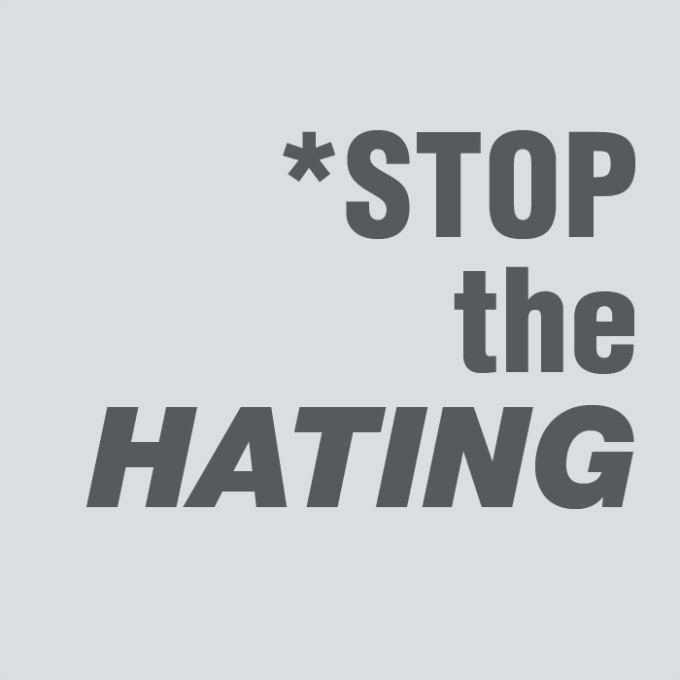 Stop The Hating